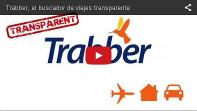 Vídeo Trabber, el buscador de viajes transparente